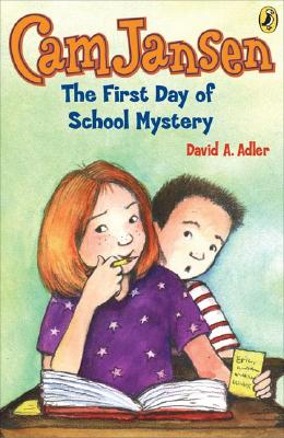 Cam Jansen and the First Day of School Mystery By Adler, David A./ Natti, Susanna (ILT)
